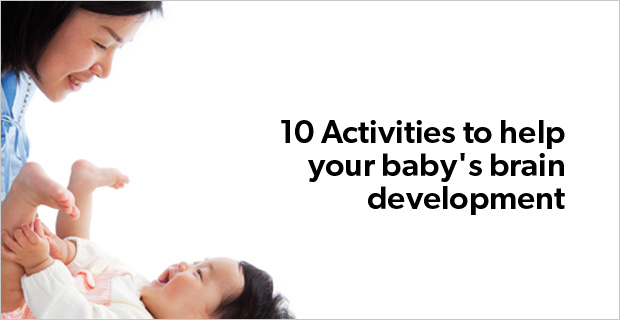 10 Activities to help your baby&#39;s brain development