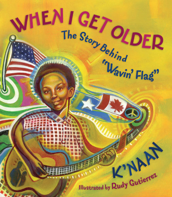 """Book: When I Get Older: The Story Behind """"Wavin' Flag"""", by K'naan, illustrated by Rudy Gutierrez, Tundra Books"""