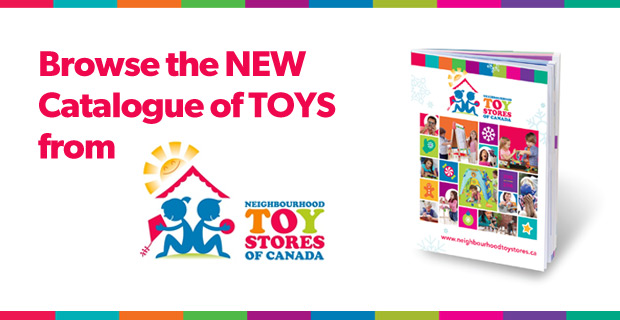 Browse the NEW Catalogue of TOYS from Neighbourhood Toy Stores of Canada