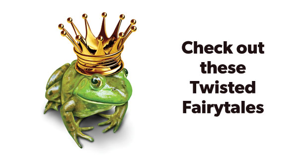 Check out these twisted fairytales